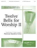 Twelve Bells for Worship - 3-6 Ringers 12 Bells C5-G6 Vol. 2 Cover Image