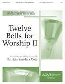 Twelve Bells for Worship - 3-6 Ringers, 12 Bells, C5-G6, Vol. 2-Digital Version