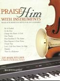 Praise Him with Instruments - Bk 7 - Alto and B-flat Tenor Sax